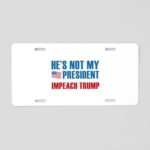 Not My President Aluminum License Plate