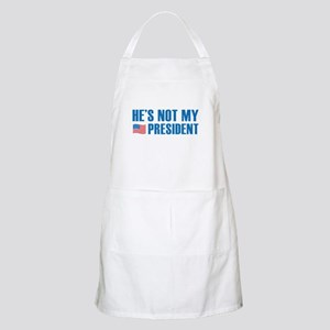 He's Not My President Apron