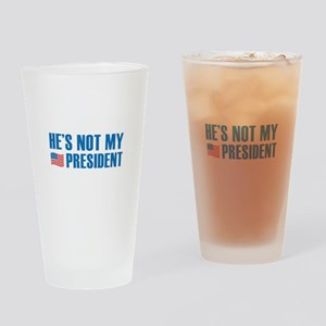 He's Not My President Drinking Glass