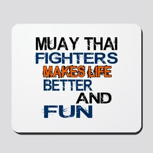 Muay Thai Fighters Makes Life Better And Mousepad