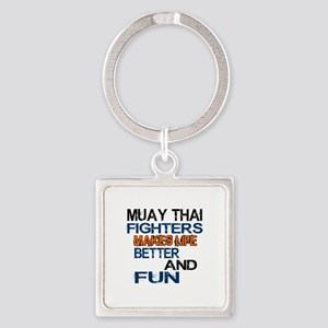 Muay Thai Fighters Makes Life Bett Square Keychain