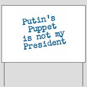 Putins Puppet Yard Sign