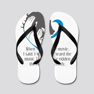 when i saw the movie , i said, i wish i Flip Flops