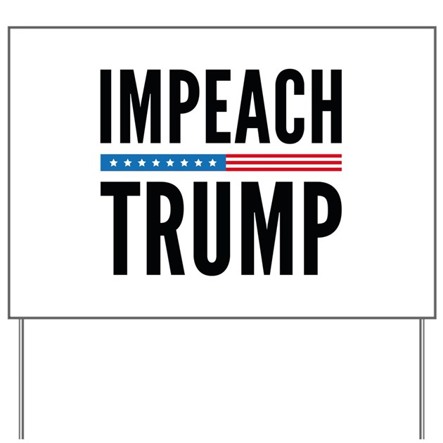 Impeach Trump Yard Sign By Vectorplanet