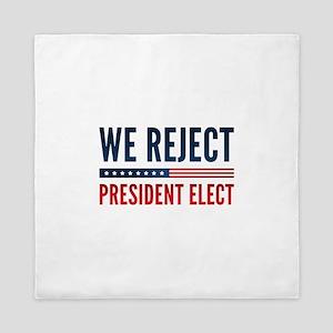 We Reject President Elect Queen Duvet