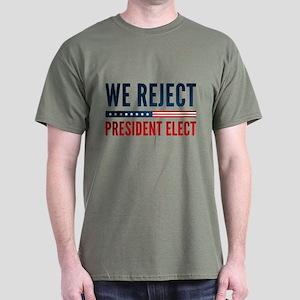 We Reject President Elect Dark T-Shirt