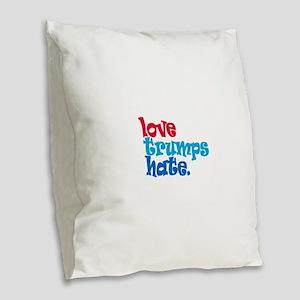 Love Trumps Hate Burlap Throw Pillow