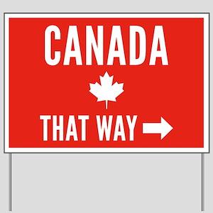 Canada That Way Yard Sign