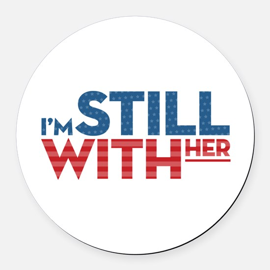 I'm Still With Her Round Car Magnet