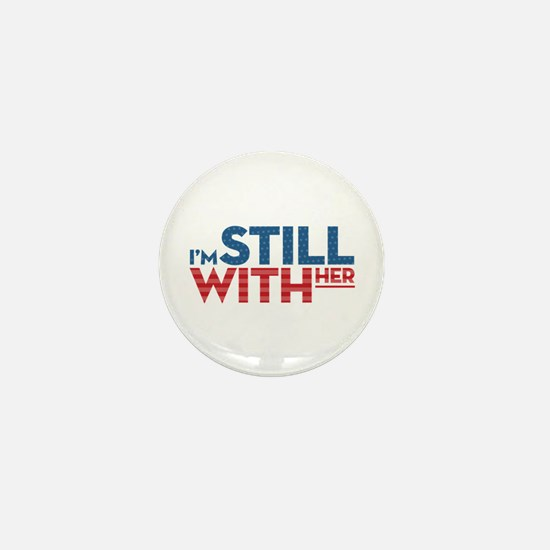 I'm Still With Her Mini Button