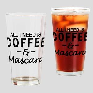 All I need is coffee & Mascara Drinking Glass