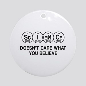 Science Doesn't Care What You Believe. Round Ornam