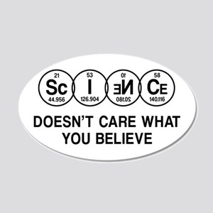 Science Doesn't Care What You Believe. Wall Decal