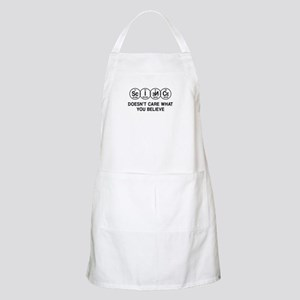 Science Doesn't Care What You Believe. Apron