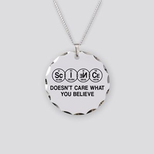 Science Doesn't Care What You Believe. Necklace