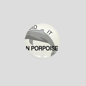 I did it on porpoise Pun Mini Button