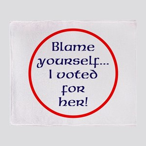 Blame yourself Throw Blanket