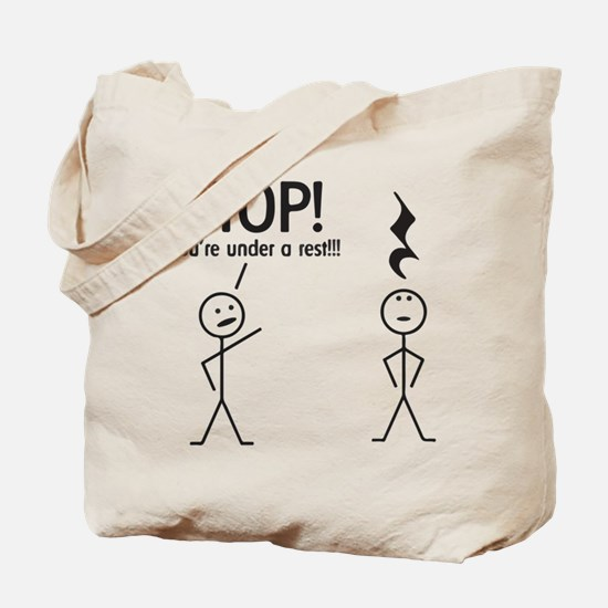 Stop! You're under a rest! Pun T-Shirt Tote Bag