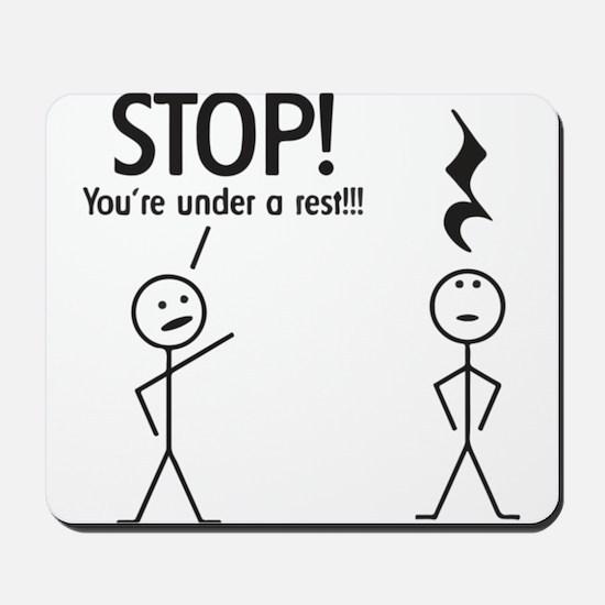 Stop! You're under a rest! Pun T-Shirt Mousepad