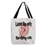 listen-like-the-dying-2 Polyester Tote Bag