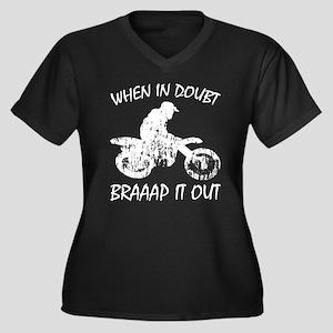 when in doubt, braaap it out Plus Size T-Shirt