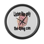 listen-like-the-dying-2 Large Wall Clock