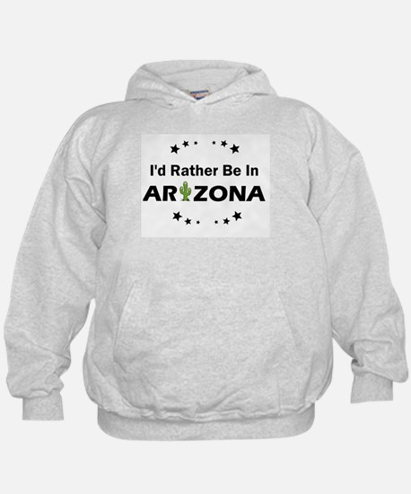 I'd rather be in Arizona Sweatshirt