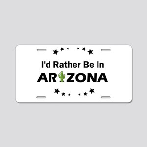 I'd rather be in Arizon Aluminum License Plate