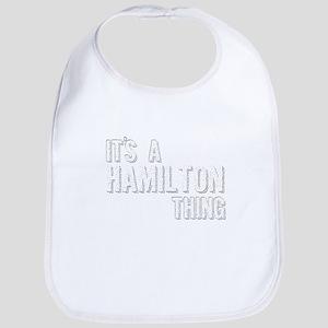 Its A Hamilton Thing Baby Bib