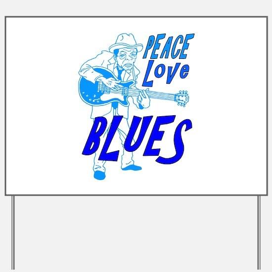 Peace Love Blues Yard Sign