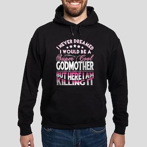 Super Cool Godmother... Sweatshirt