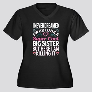 Super Cool Big Sister... Plus Size T-Shirt