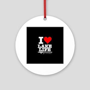 I Heart Lake Life Round Ornament