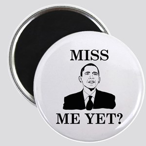 Miss Me Yet? Magnet