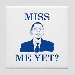 Miss Me Yet? Tile Coaster