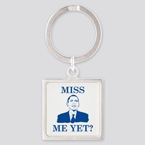 Miss Me Yet? Square Keychain
