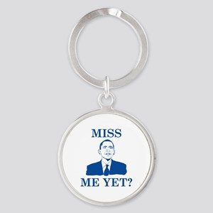 Miss Me Yet? Round Keychain