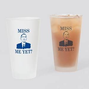 Miss Me Yet? Drinking Glass