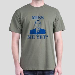 Miss Me Yet? Dark T-Shirt