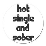 hot-single-sober-in-black Round Car Magnet