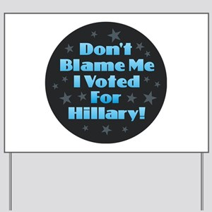 Don't Blame Me - Hillary Yard Sign