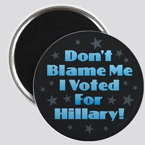 Don't Blame Me - Hillary Magnets
