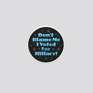 Don't Blame Me - Hillary Mini Button