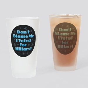Don't Blame Me - Hillary Drinking Glass