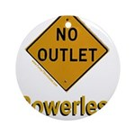 No Outlet Powerless Round Ornament