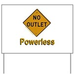 No Outlet Powerless Yard Sign
