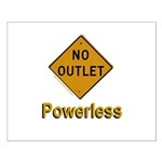 No Outlet Powerless Posters