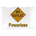 No Outlet Powerless Pillow Case