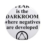Fear is the Darkroom..... Round Ornament