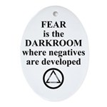 Fear is the Darkroom..... Oval Ornament